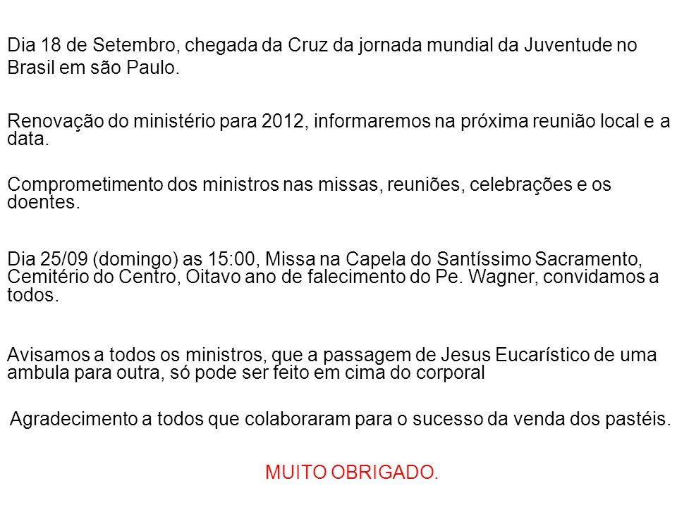 Dia 18 de Setembro, chegada da Cruz da jornada mundial da Juventude no Brasil em são Paulo.