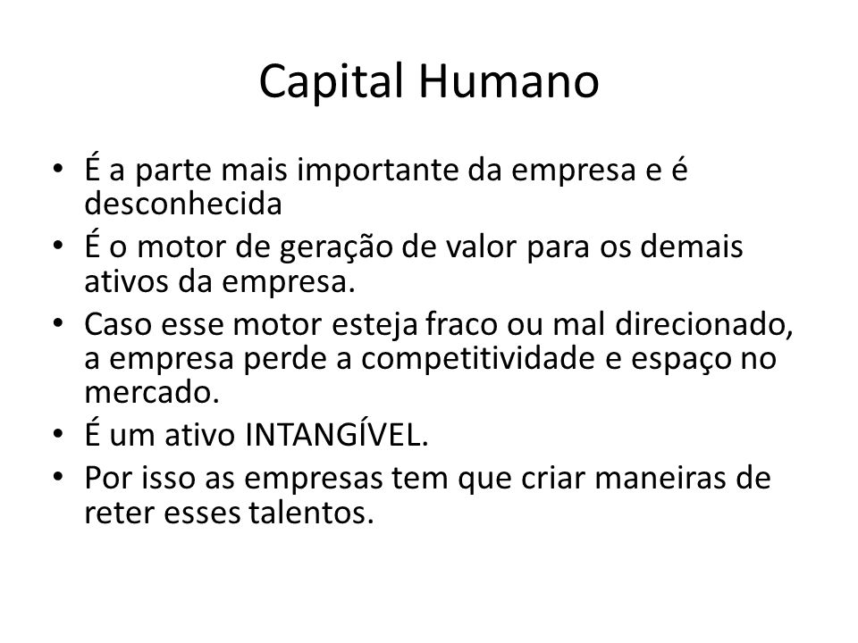 Capital Humano É a parte mais importante da empresa e é desconhecida