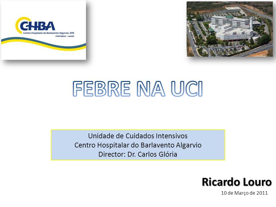 FEBRE NA UCI Ricardo Louro Unidade de Cuidados Intensivos