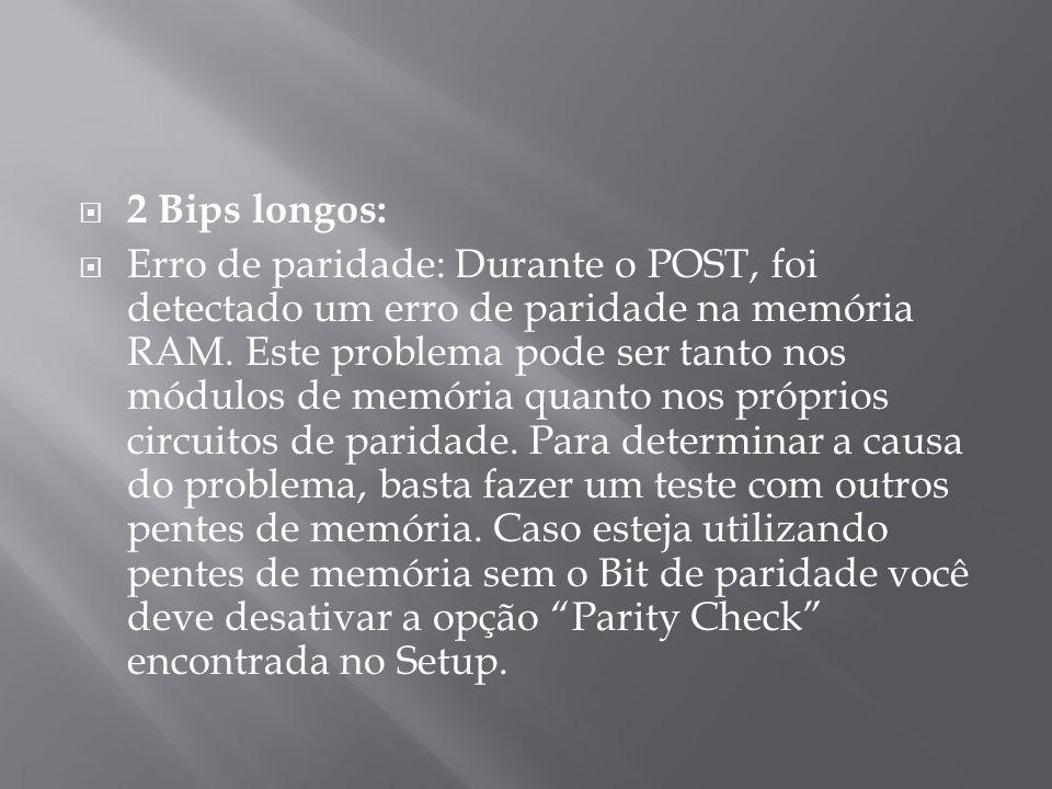 2 Bips longos: