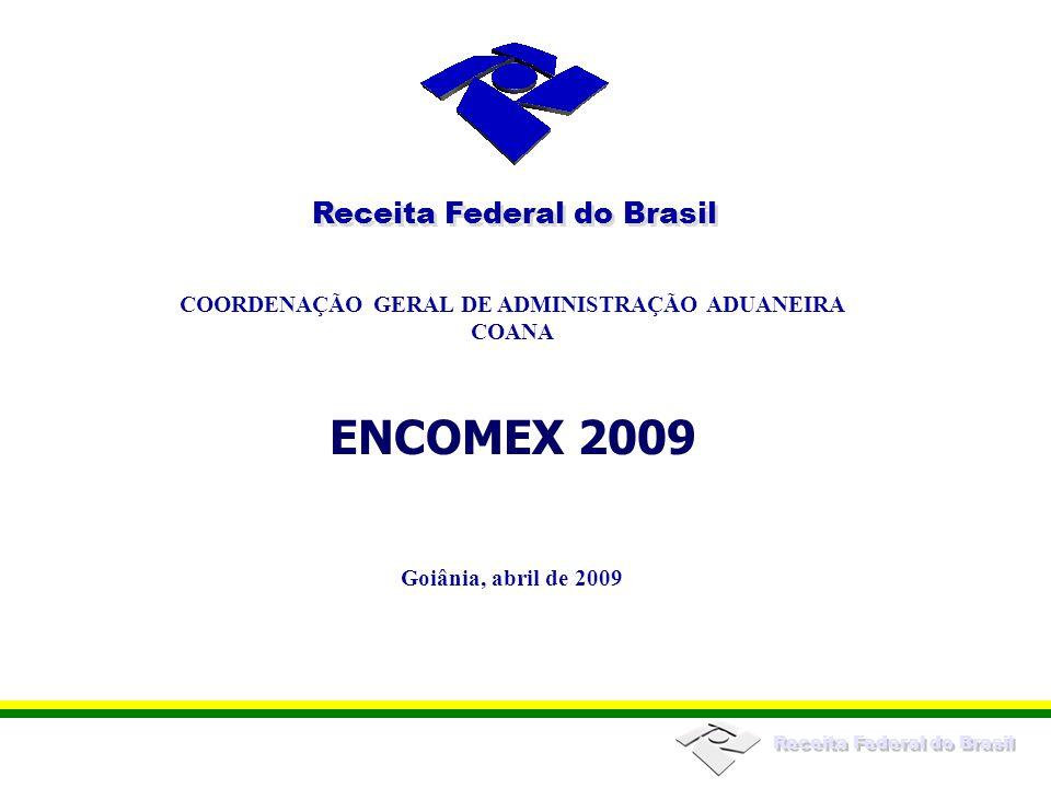 Receita Federal do Brasil COORDENAÇÃO GERAL DE ADMINISTRAÇÃO ADUANEIRA