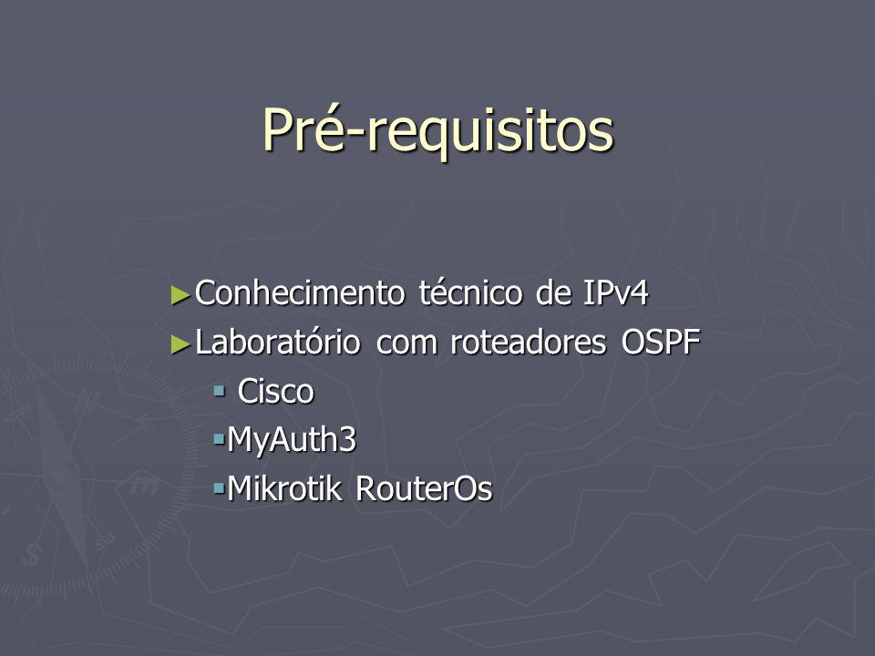 Pré-requisitos Conhecimento técnico de IPv4