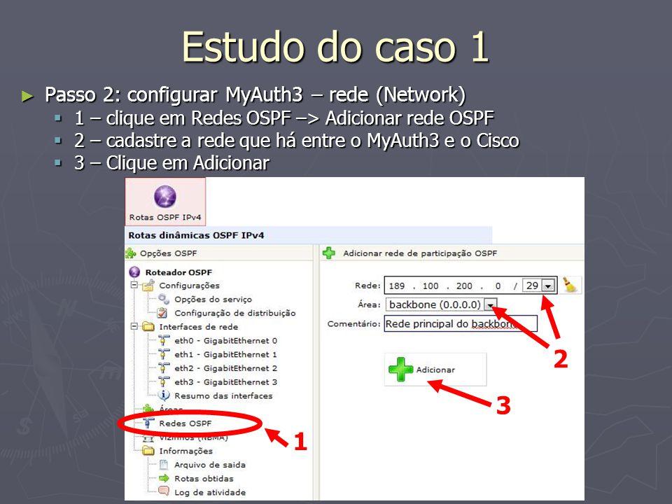 Estudo do caso 1 2 3 1 Passo 2: configurar MyAuth3 – rede (Network)