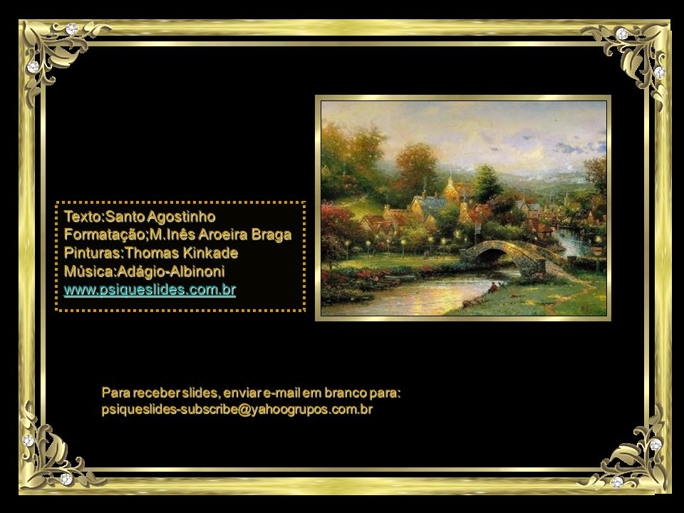 Texto:Santo Agostinho Formatação;M.Inês Aroeira Braga