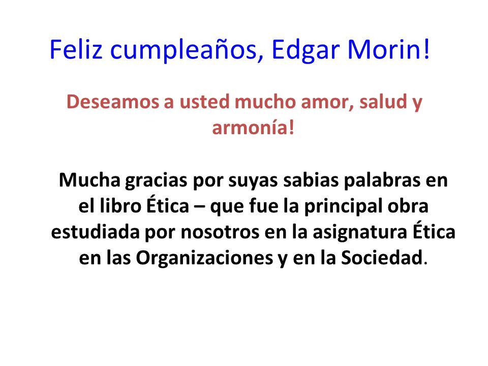 Feliz cumpleaños, Edgar Morin!