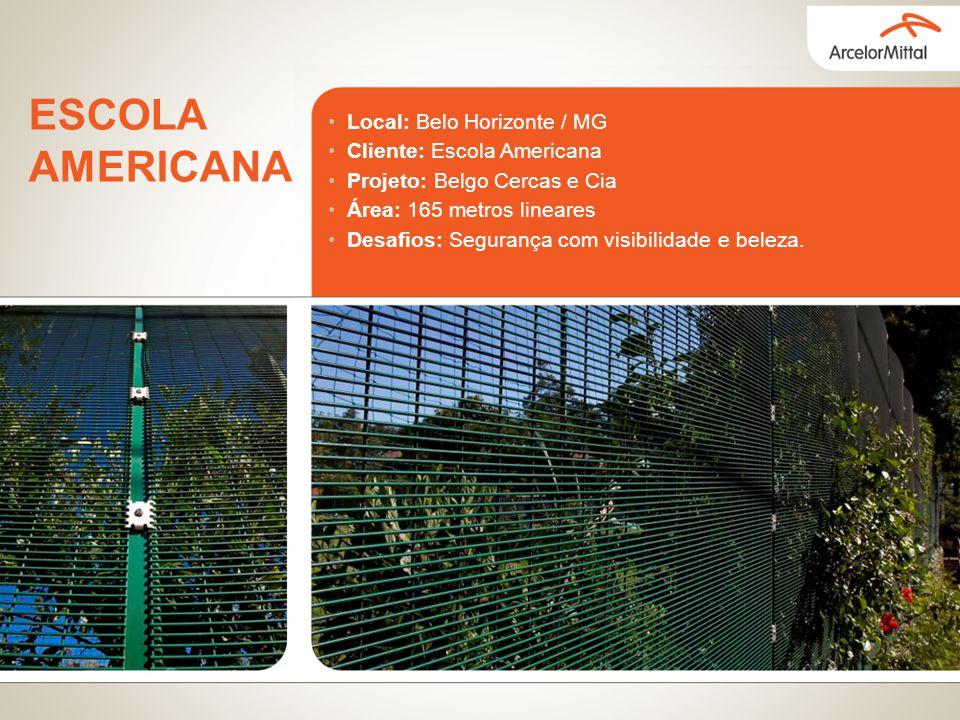 ESCOLA AMERICANA Local: Belo Horizonte / MG Cliente: Escola Americana