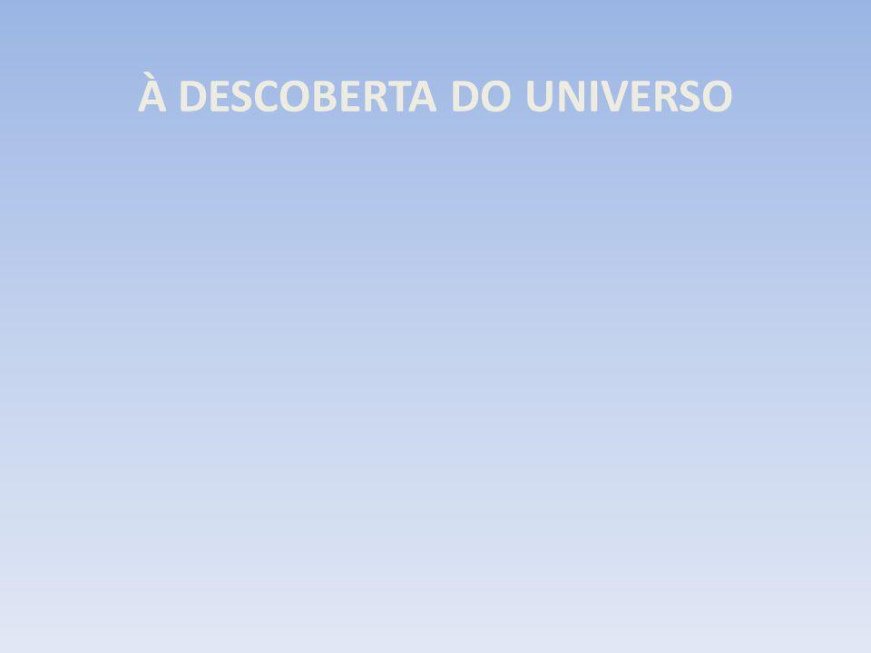 À DESCOBERTA DO UNIVERSO