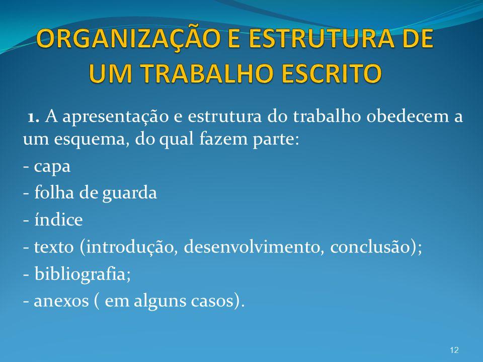 ORGANIZAÇÃO E ESTRUTURA DE UM TRABALHO ESCRITO