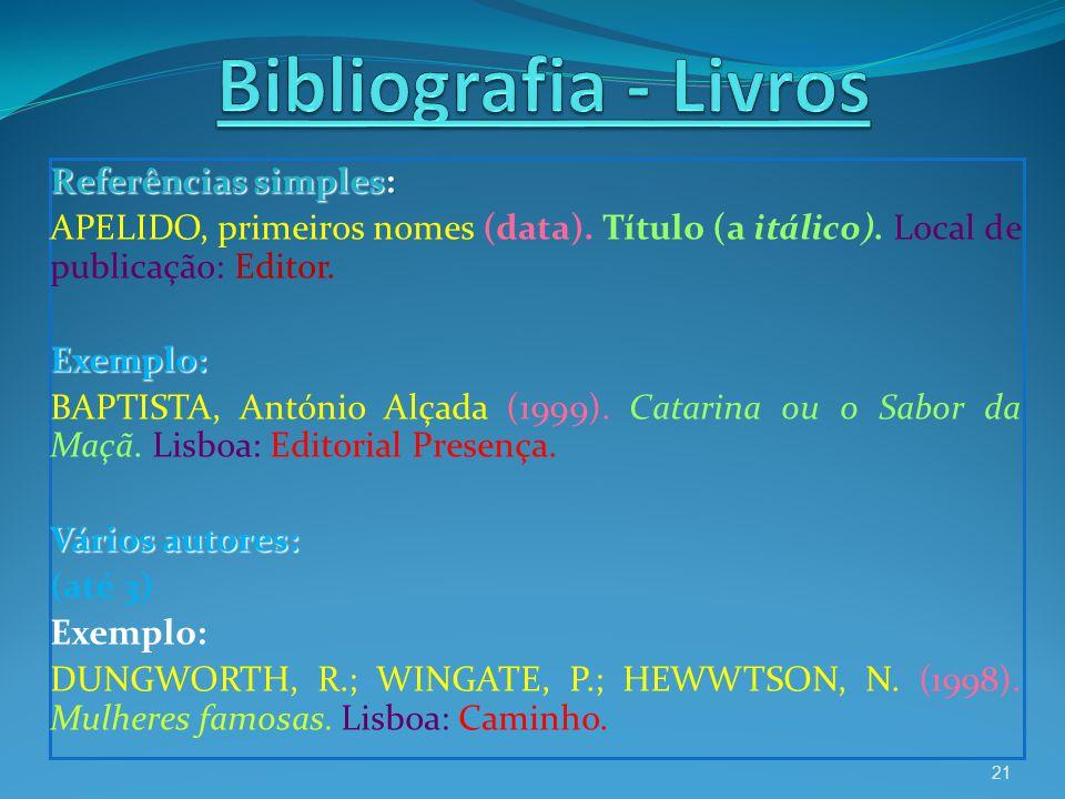 Bibliografia - Livros Referências simples:
