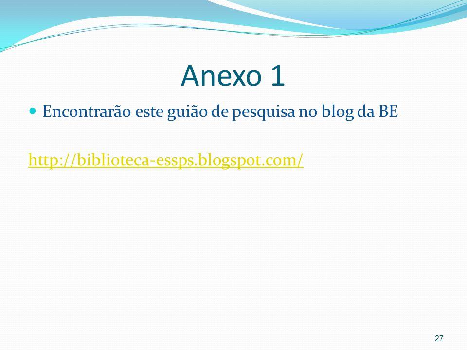 Anexo 1 Encontrarão este guião de pesquisa no blog da BE