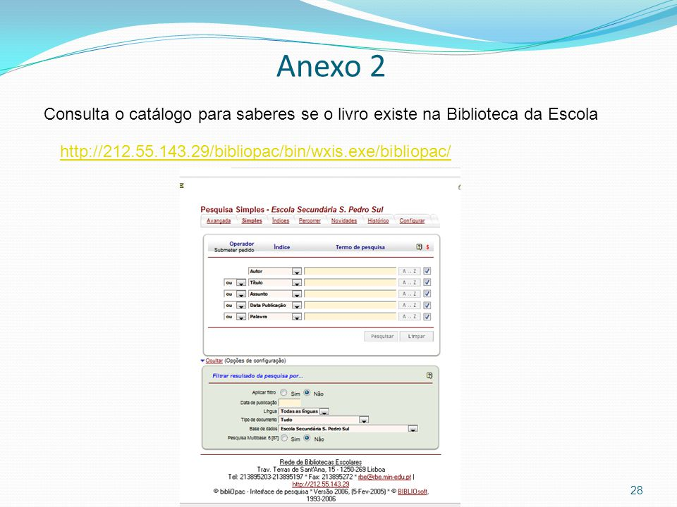 Anexo 2 Consulta o catálogo para saberes se o livro existe na Biblioteca da Escola.