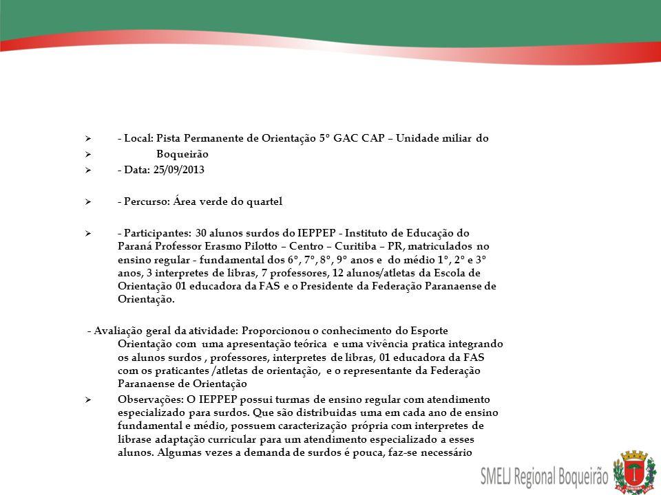 - Local: Pista Permanente de Orientação 5º GAC CAP – Unidade miliar do