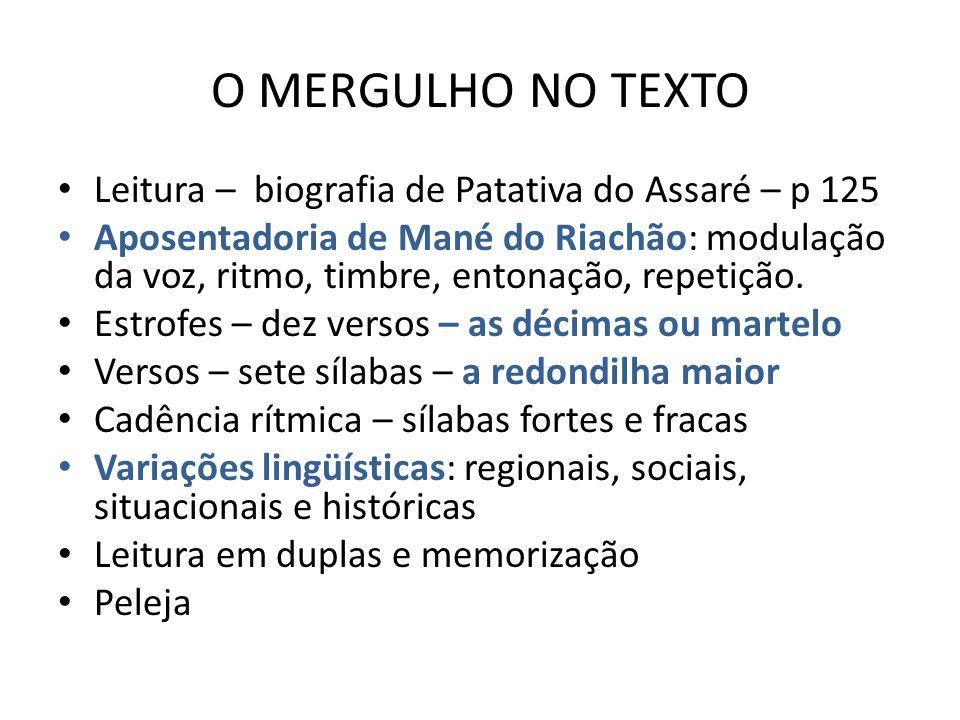 O MERGULHO NO TEXTO Leitura – biografia de Patativa do Assaré – p 125