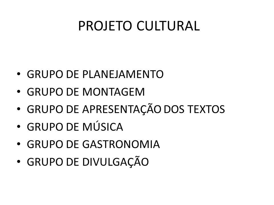 PROJETO CULTURAL GRUPO DE PLANEJAMENTO GRUPO DE MONTAGEM