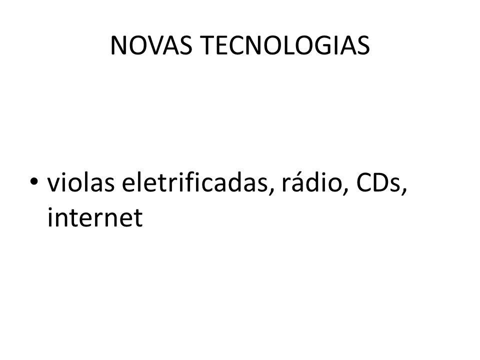 NOVAS TECNOLOGIAS violas eletrificadas, rádio, CDs, internet