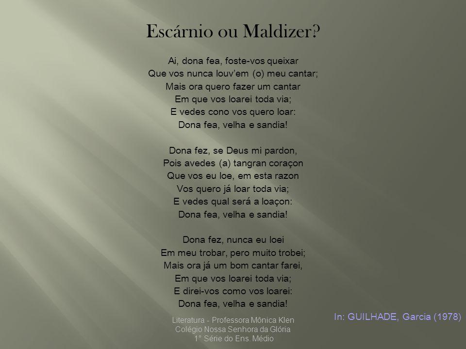 Escárnio ou Maldizer Ai, dona fea, foste-vos queixar