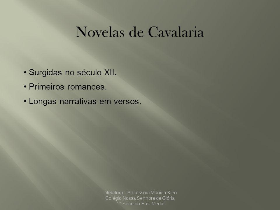 Novelas de Cavalaria Surgidas no século XII. Primeiros romances.