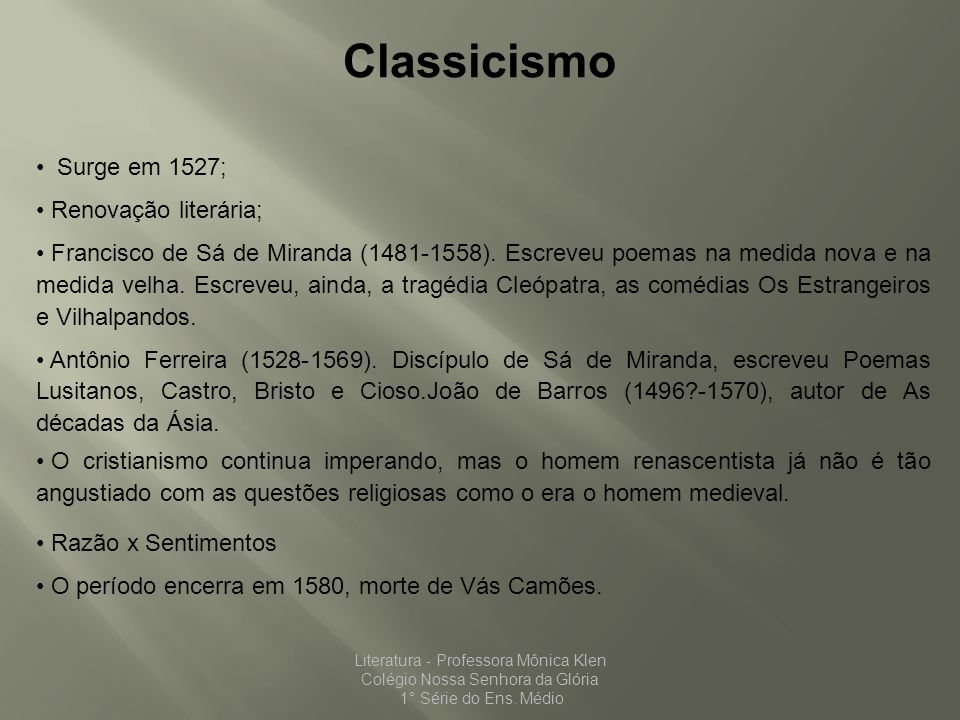 Classicismo Surge em 1527; Renovação literária;