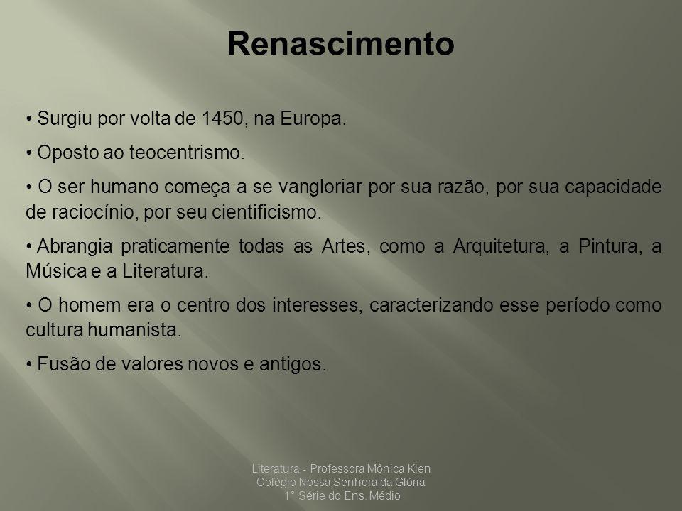 Renascimento Surgiu por volta de 1450, na Europa.