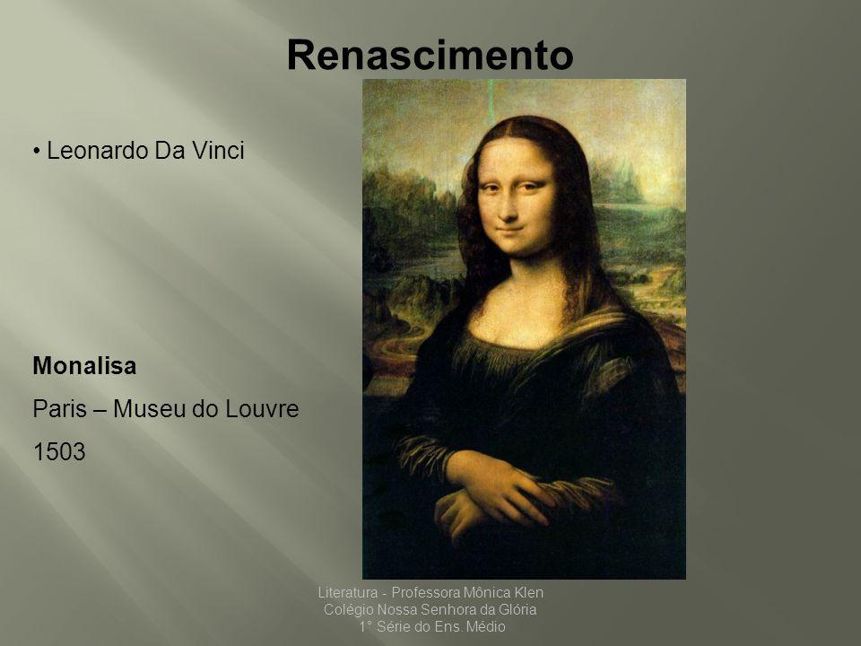 Renascimento Leonardo Da Vinci Monalisa Paris – Museu do Louvre 1503