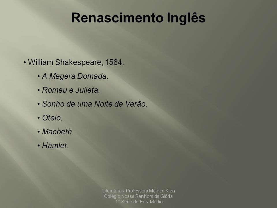 Renascimento Inglês William Shakespeare, 1564. A Megera Domada.