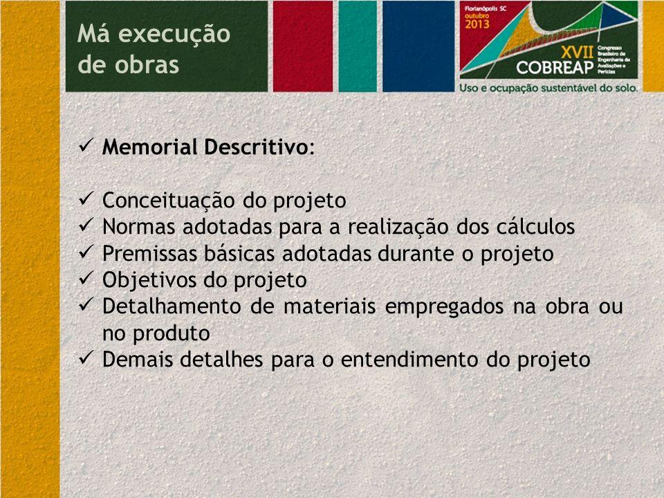 Má execução de obras Memorial Descritivo: Conceituação do projeto
