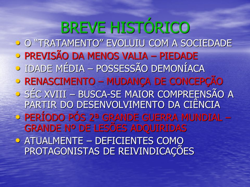 BREVE HISTÓRICO O TRATAMENTO EVOLUIU COM A SOCIEDADE