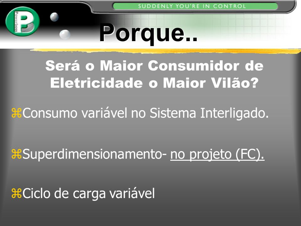 Será o Maior Consumidor de Eletricidade o Maior Vilão