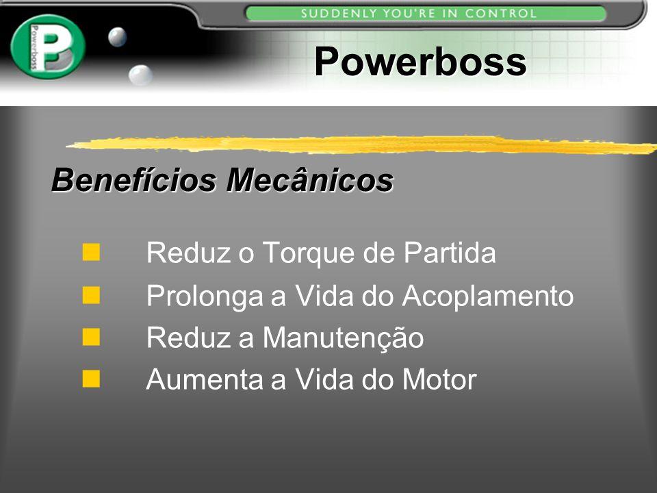 Powerboss Benefícios Mecânicos Reduz o Torque de Partida