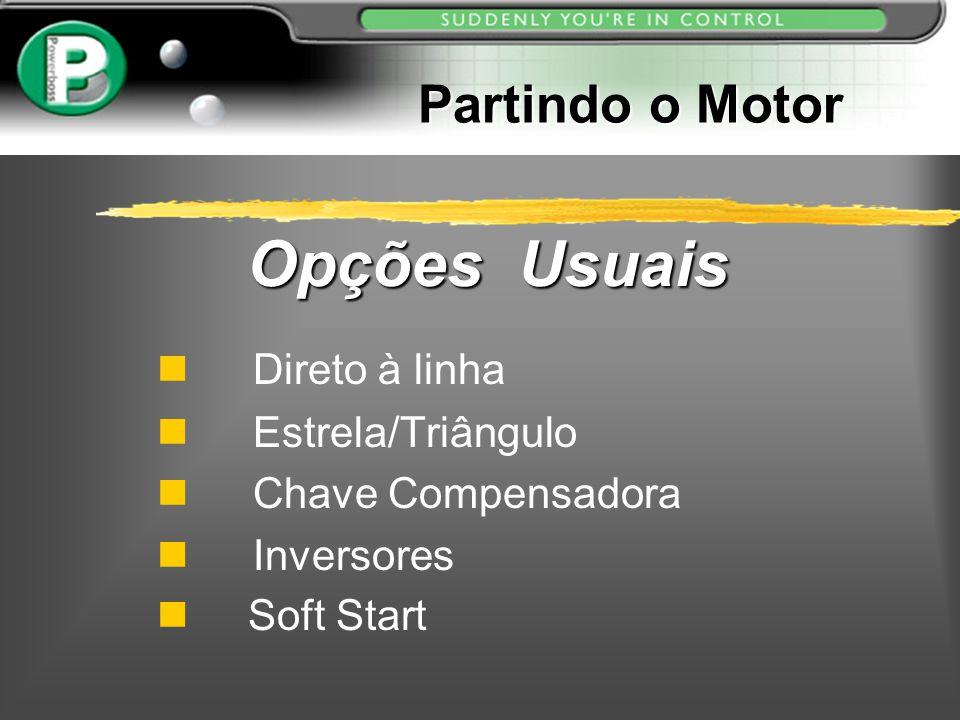 Opções Usuais Partindo o Motor Direto à linha Estrela/Triângulo