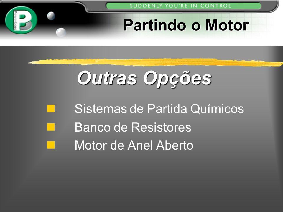 Sistemas de Partida Químicos Banco de Resistores Motor de Anel Aberto