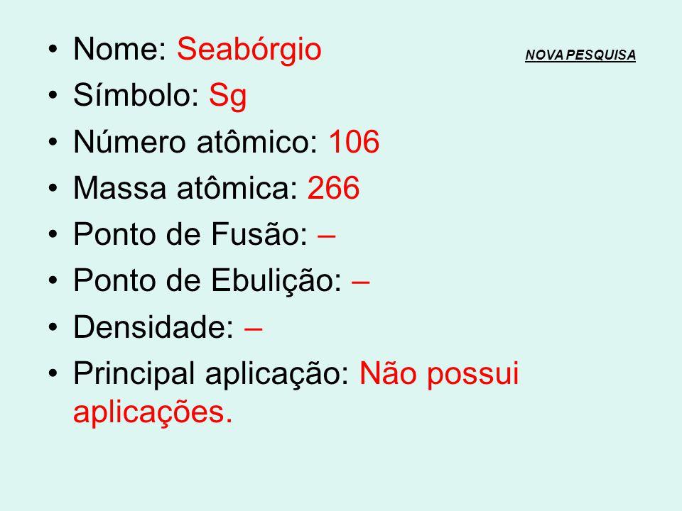 Nome: Seabórgio NOVA PESQUISA