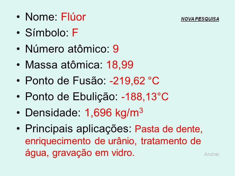 Nome: Flúor NOVA PESQUISA
