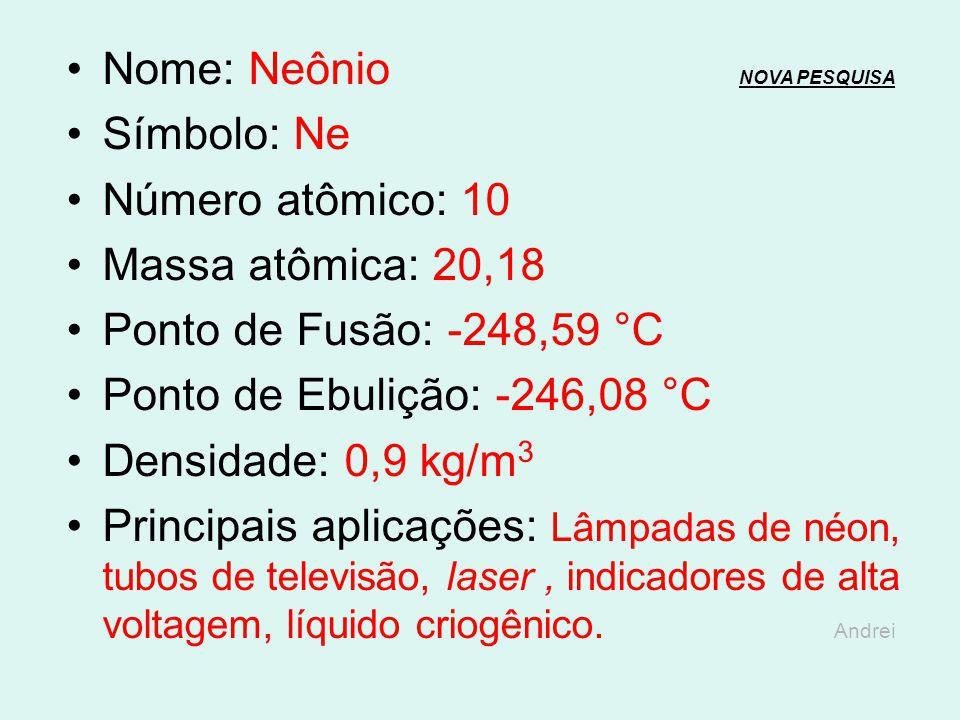 Nome: Neônio NOVA PESQUISA