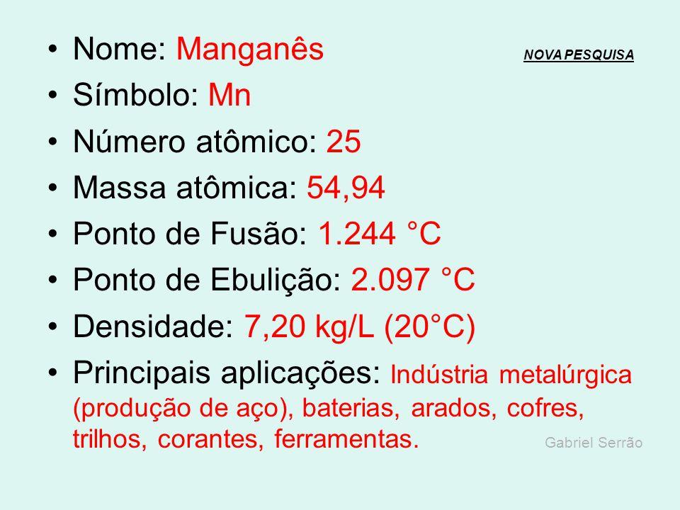 Nome: Manganês NOVA PESQUISA
