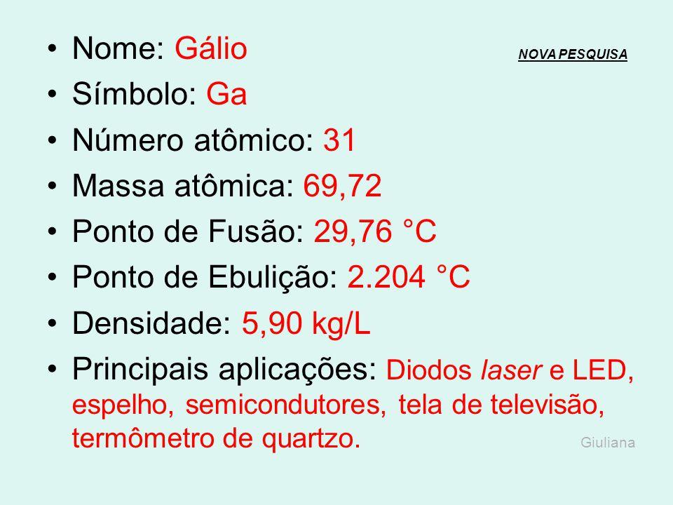 Nome: Gálio NOVA PESQUISA