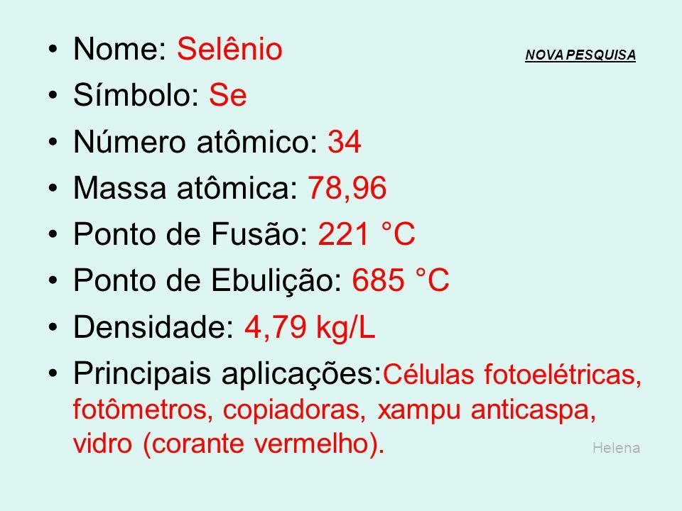 Nome: Selênio NOVA PESQUISA