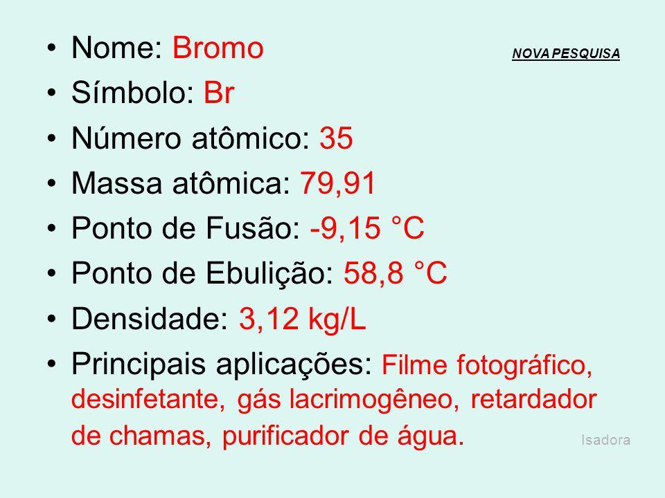 Nome: Bromo NOVA PESQUISA