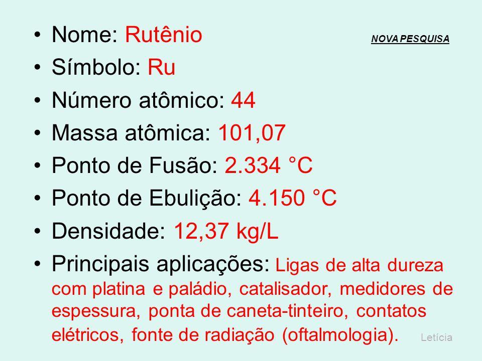 Nome: Rutênio NOVA PESQUISA