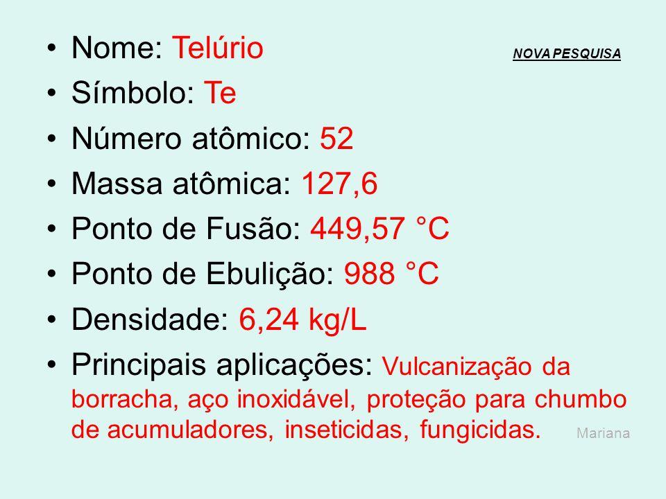 Nome: Telúrio NOVA PESQUISA