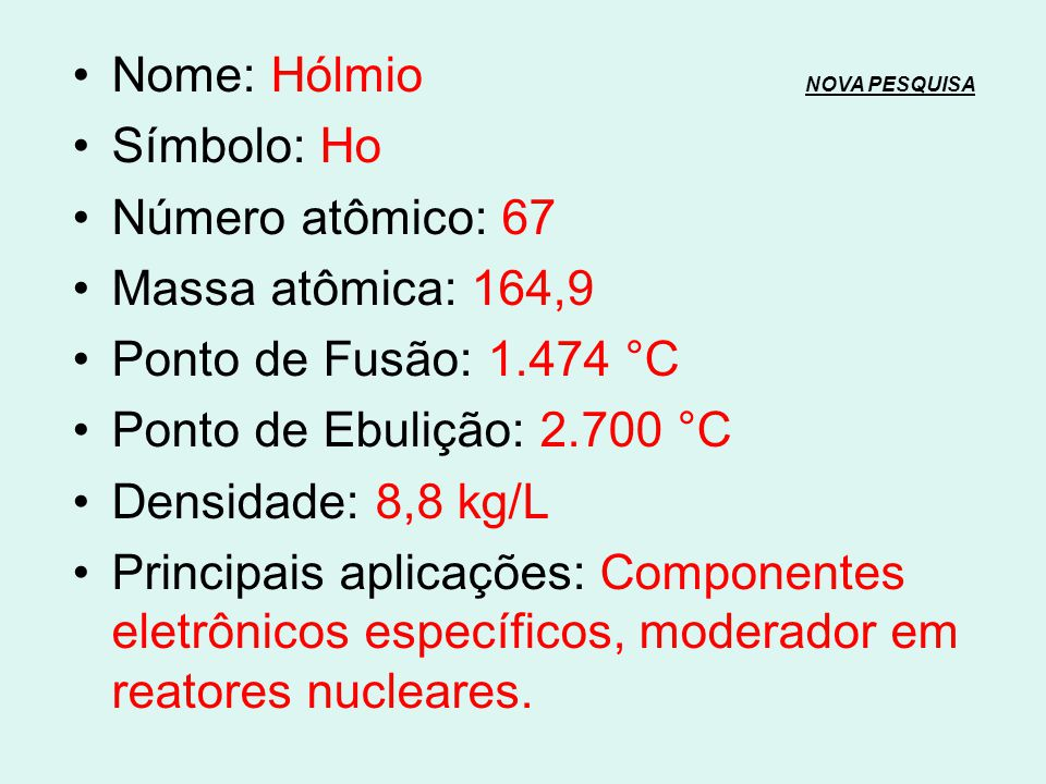 Nome: Hólmio NOVA PESQUISA