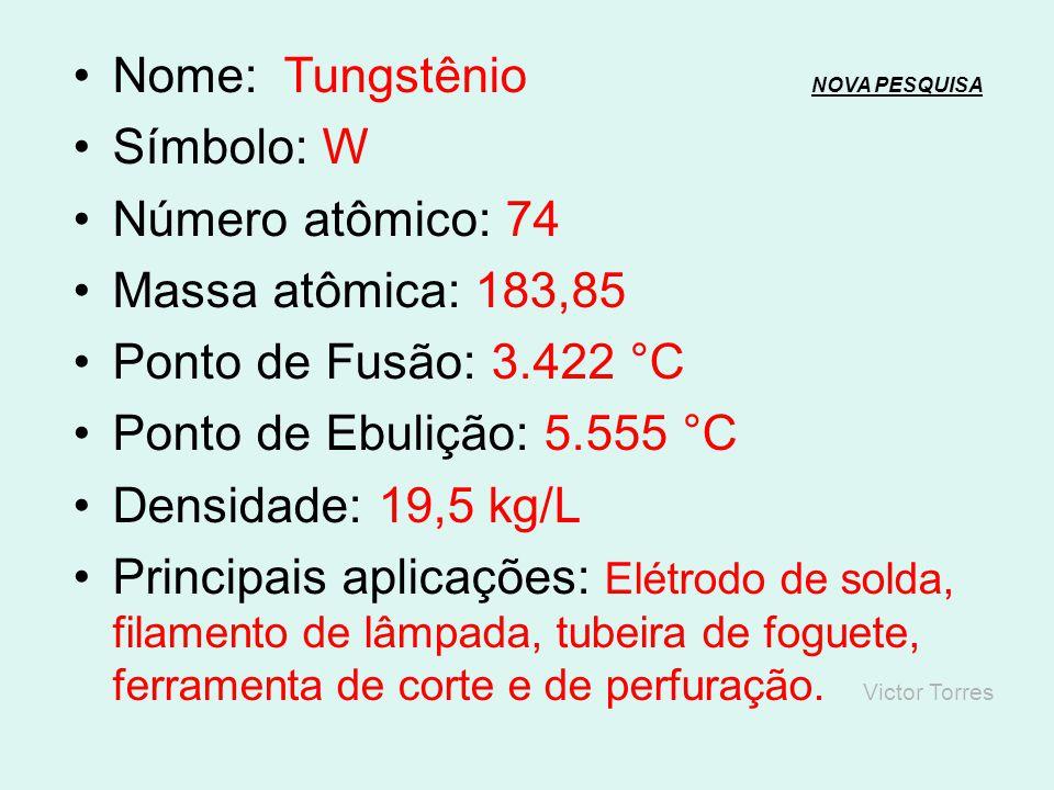 Nome: Tungstênio NOVA PESQUISA