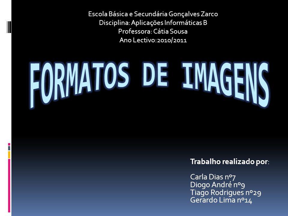 Formatos de Imagens Trabalho realizado por: Carla Dias nº7