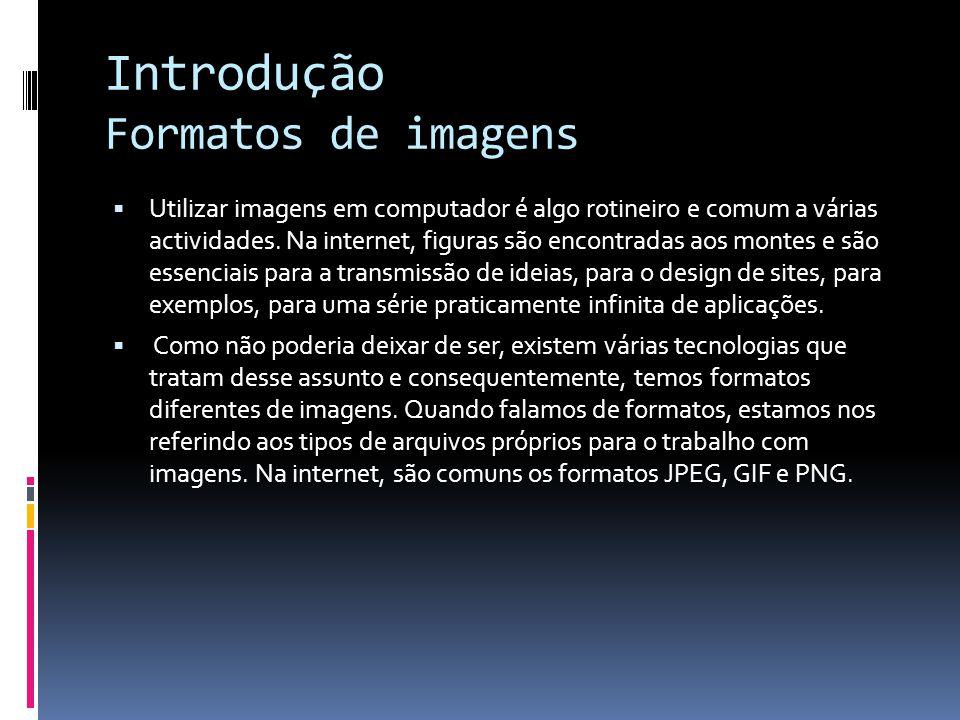 Introdução Formatos de imagens