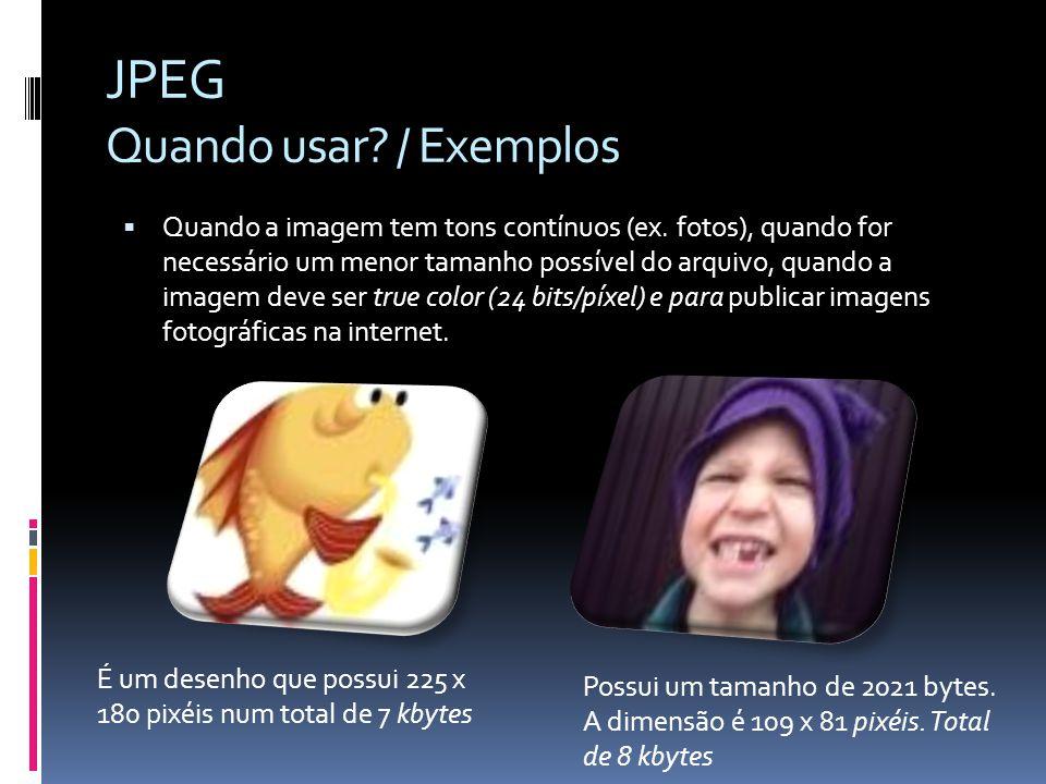 JPEG Quando usar / Exemplos