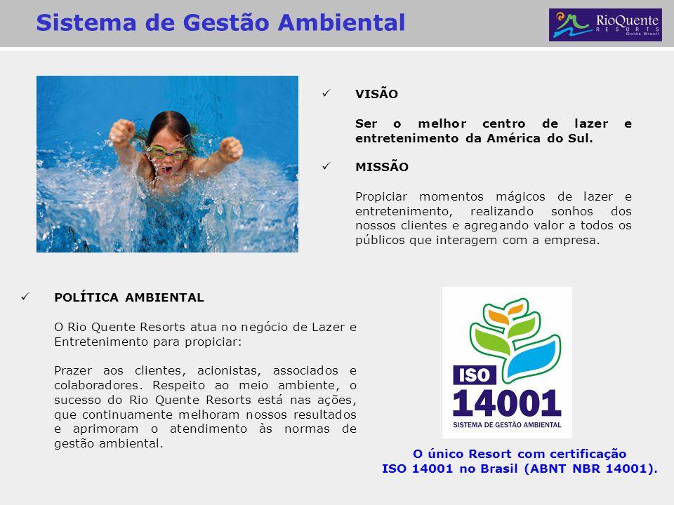 O único Resort com certificação ISO 14001 no Brasil (ABNT NBR 14001).