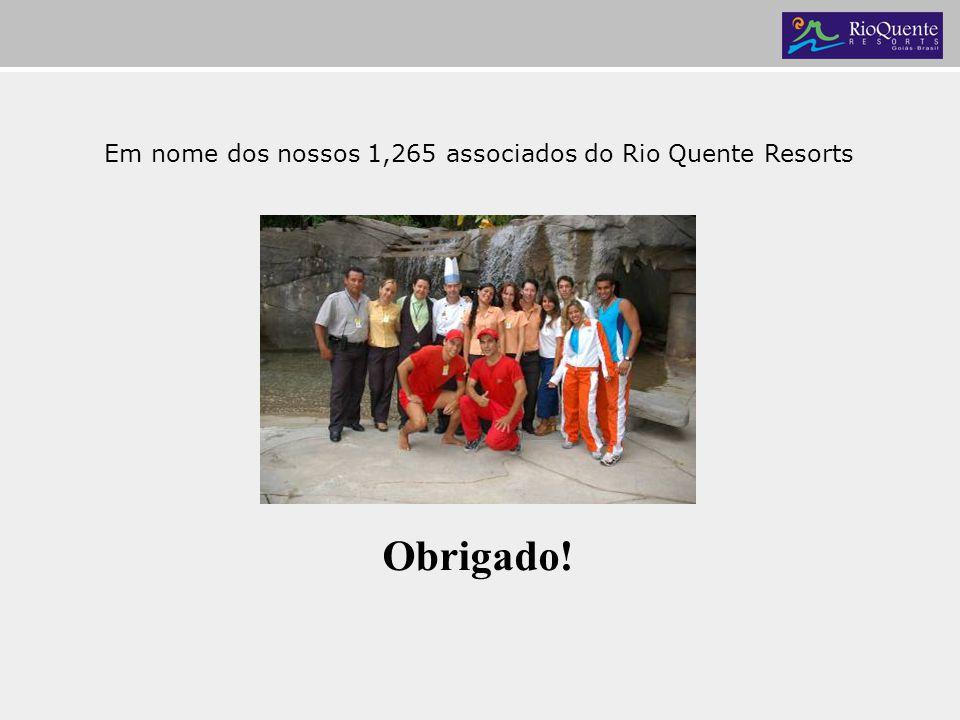 Em nome dos nossos 1,265 associados do Rio Quente Resorts