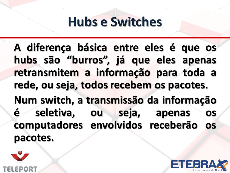 Hubs e Switches
