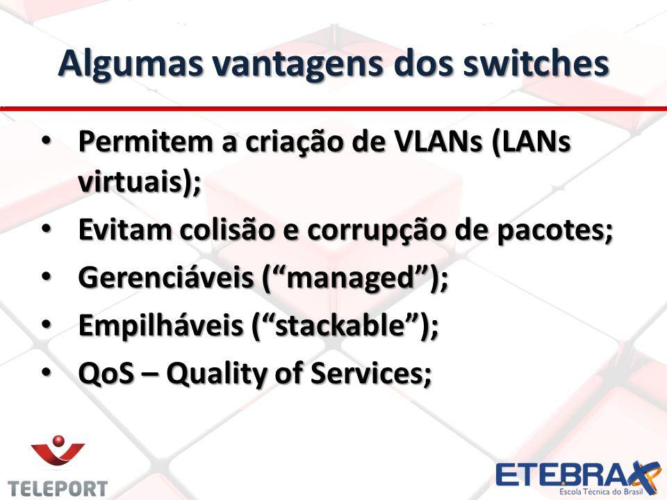 Algumas vantagens dos switches