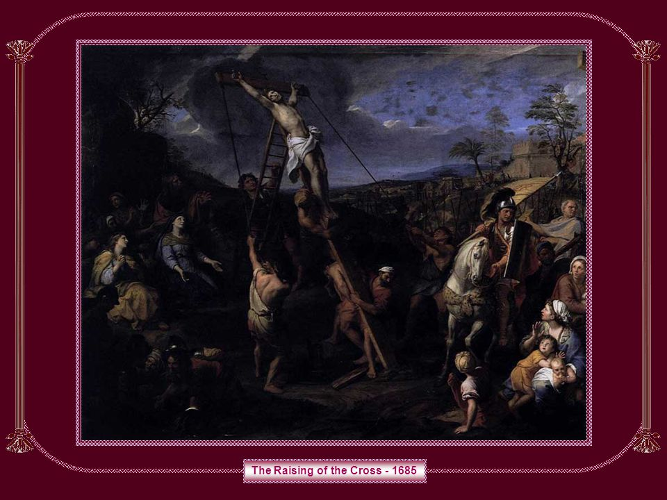 The Raising of the Cross - 1685